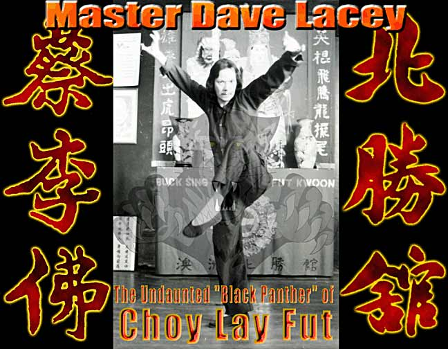World Renowned Master General Dave Lacey the Undaunted 'Black Panther' of Choy Lay Fut Kung Fu